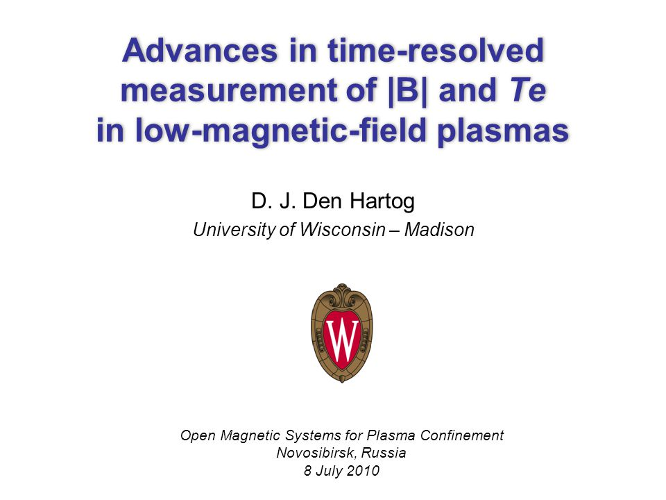 Advances in time-resolved measurement of |B| and Te in low-magnetic-field plasmas D.