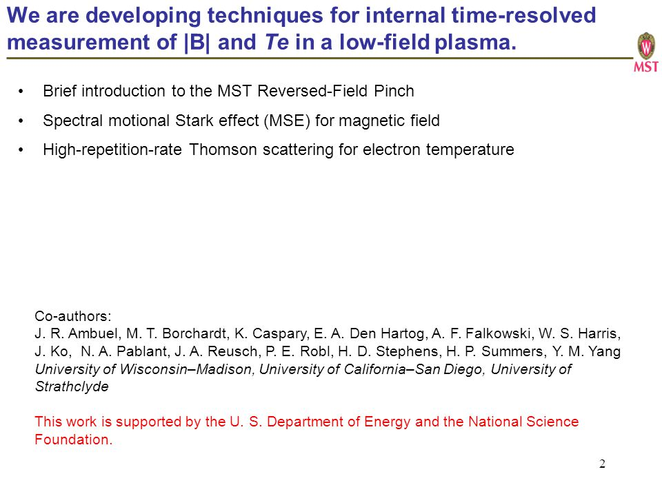 2 We are developing techniques for internal time-resolved measurement of |B| and Te in a low-field plasma.