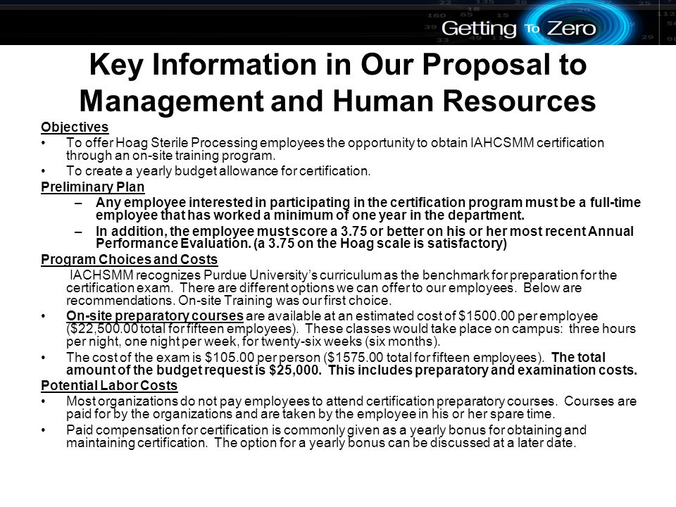 Key Information in Our Proposal to Management and Human Resources Objectives To offer Hoag Sterile Processing employees the opportunity to obtain IAHCSMM certification through an on-site training program.