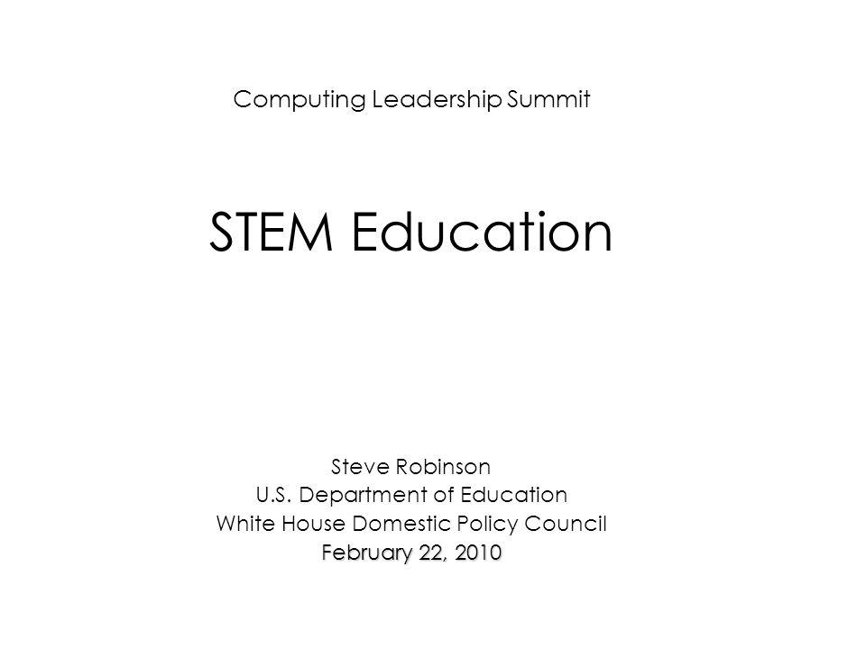 Computing Leadership Summit STEM Education Steve Robinson U.S.