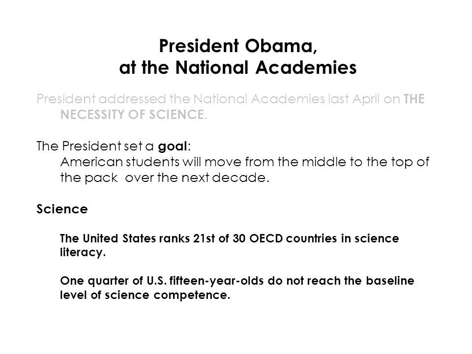President Obama, at the National Academies President addressed the National Academies last April on THE NECESSITY OF SCIENCE.