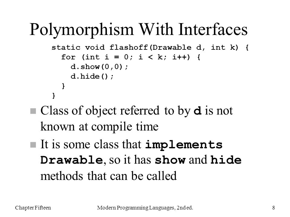A Peek At abstract n Note that C is a superset of B: the class has definitions of all required methods n Java ordinarily requires this Classes can get out of this by being declared abstract An abstract class is used only as a base class; no objects of that class are created We will not be using abstract classes Chapter FifteenModern Programming Languages, 2nd ed.39