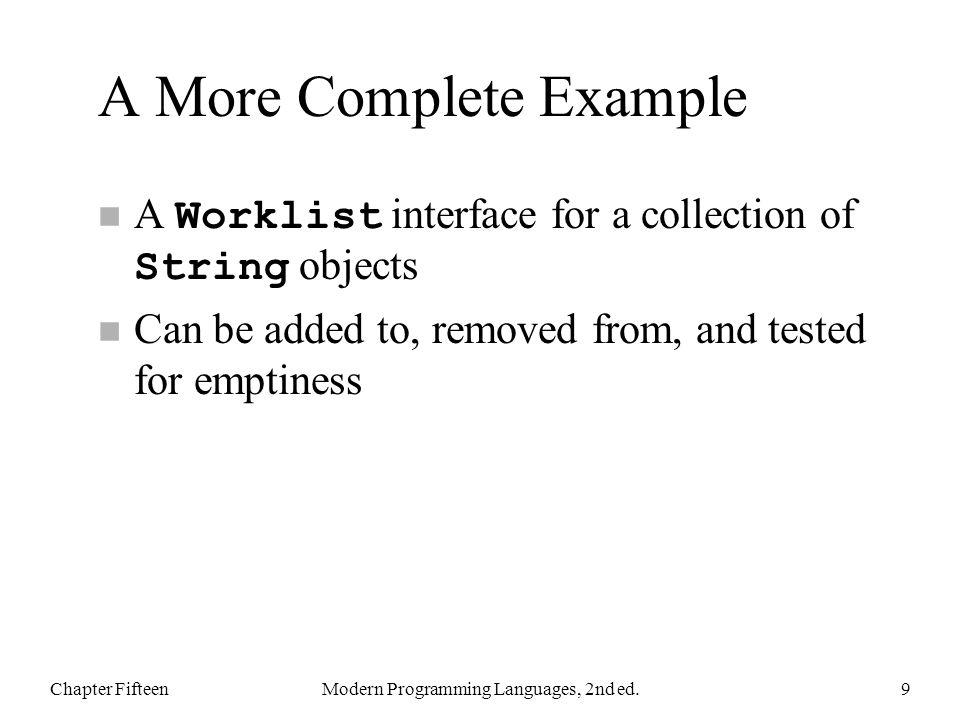Outline n 15.2 Implementing interfaces n 15.3 Extending classes n 15.4 Extending and implementing n 15.5 Multiple inheritance n 15.6 Generics Chapter FifteenModern Programming Languages, 2nd ed.40
