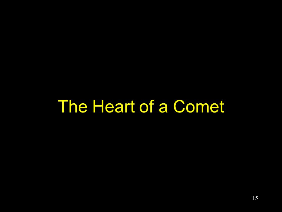 The Heart of a Comet 15