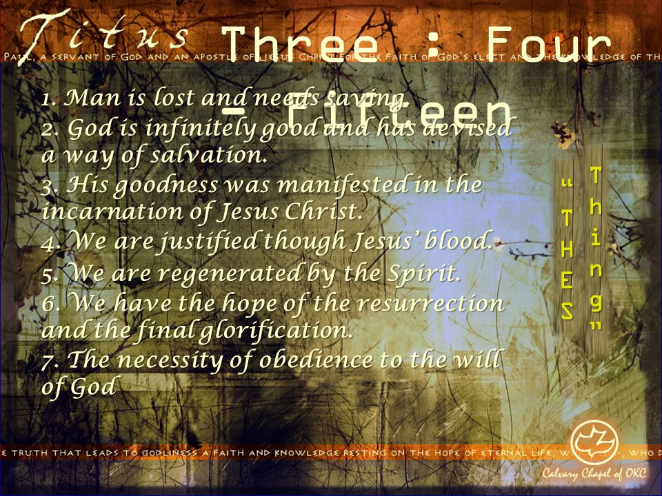 Three : Four - Fifteen 1. Man is lost and needs saving.