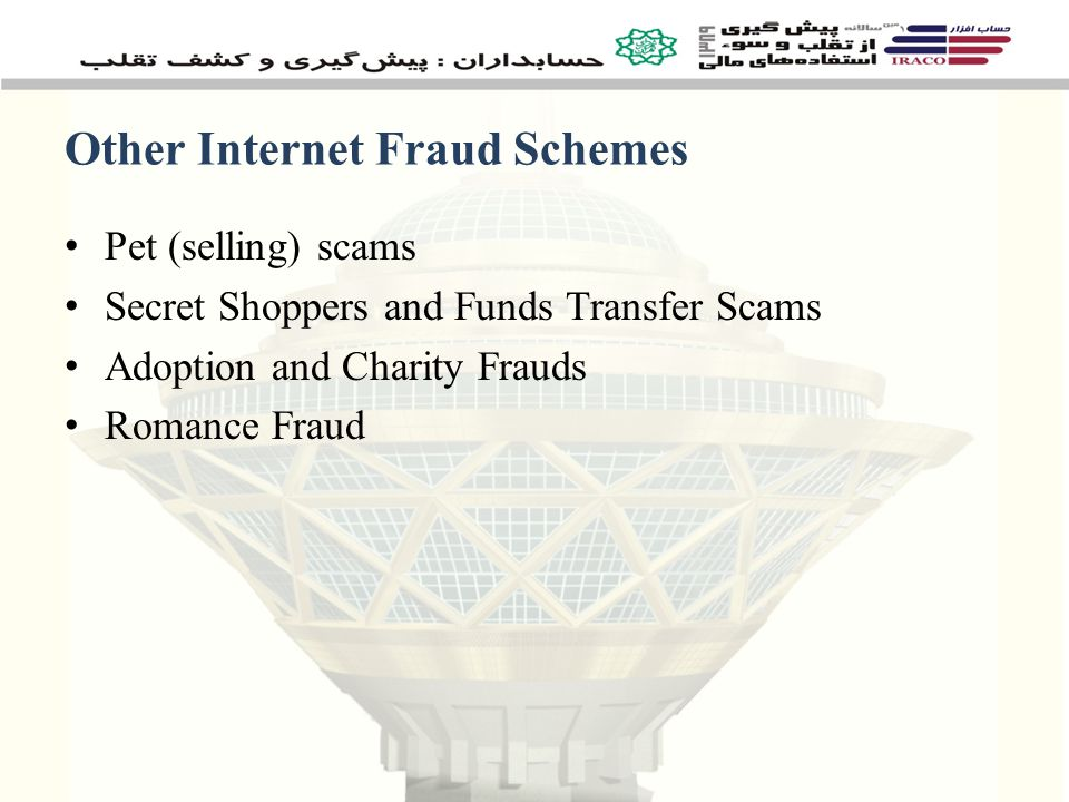 Other Internet Fraud Schemes Pet (selling) scams Secret Shoppers and Funds Transfer Scams Adoption and Charity Frauds Romance Fraud