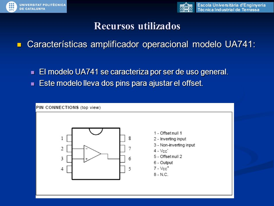 Recursos utilizados Características amplificador operacional modelo UA741: Características amplificador operacional modelo UA741: El modelo UA741 se caracteriza por ser de uso general.