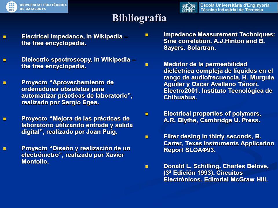 Bibliografía Electrical Impedance, in Wikipedia – the free encyclopedia. Electrical Impedance, in Wikipedia – the free encyclopedia. Dielectric spectr
