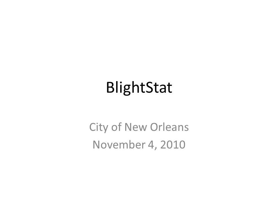 BlightStat City of New Orleans November 4, 2010
