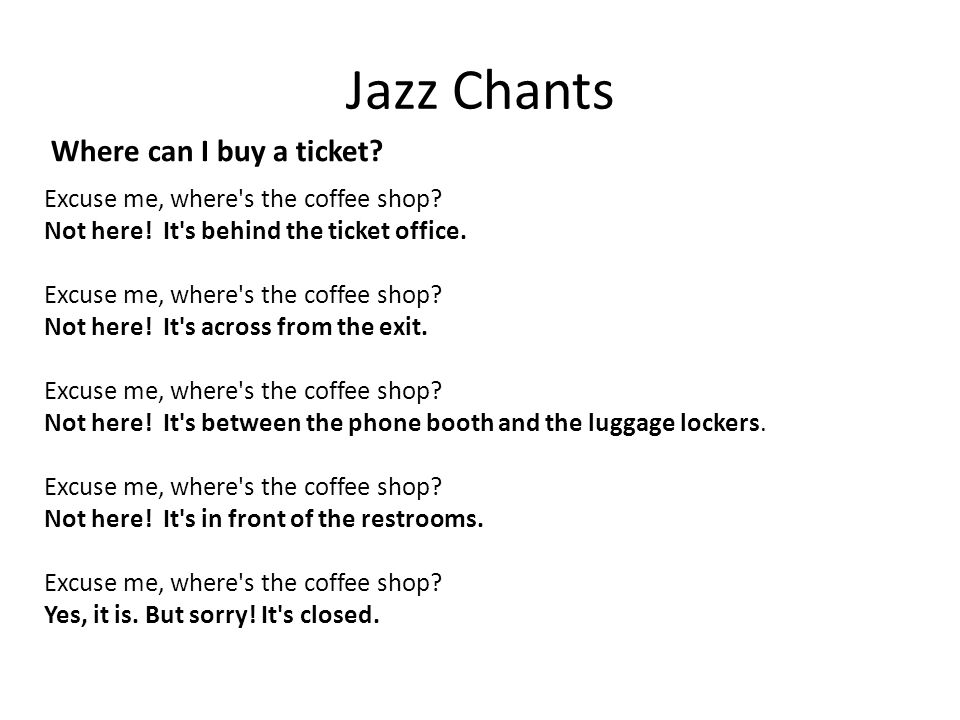Jazz Chants Where can I buy a ticket. Excuse me, where s the coffee shop.