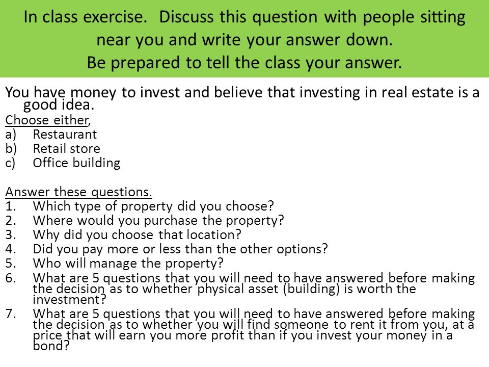 In class exercise.Discuss this question with people sitting near you and write your answer down.