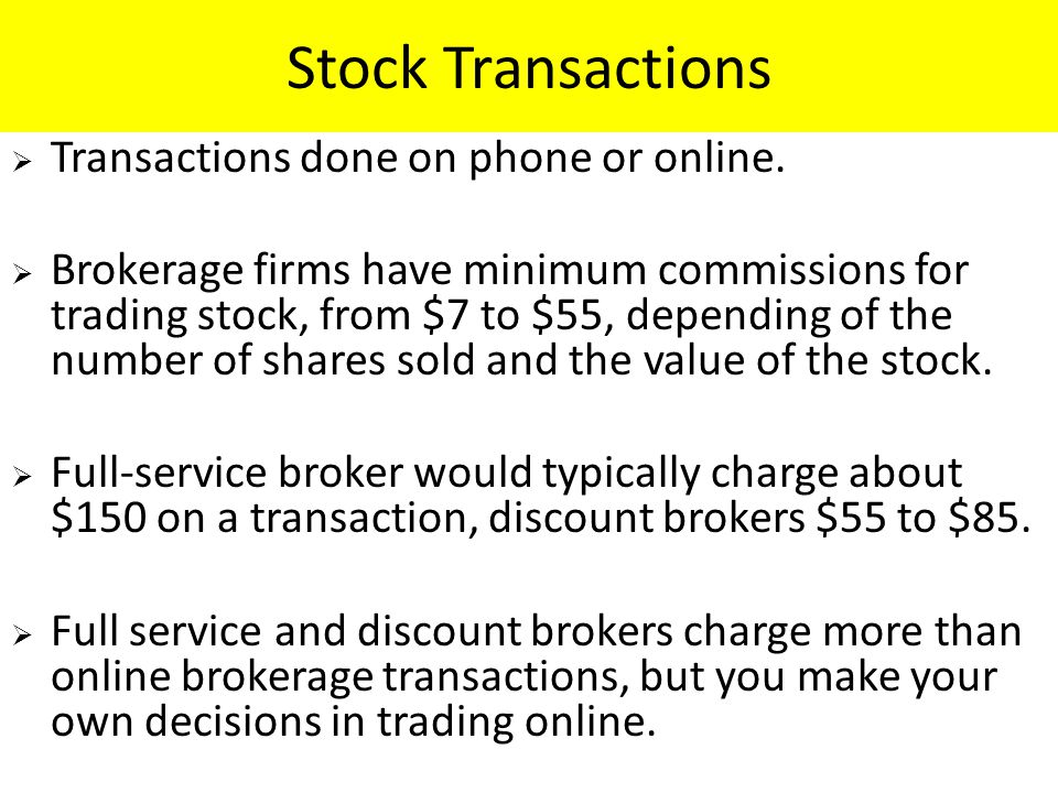 Stock Transactions  Transactions done on phone or online.