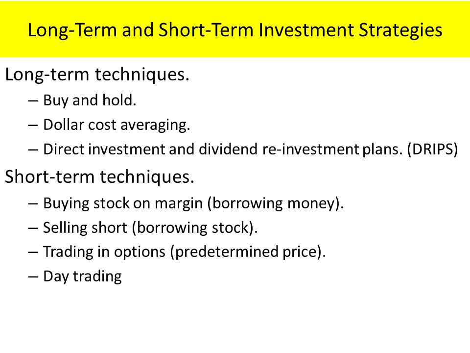 Long-Term and Short-Term Investment Strategies Long-term techniques.