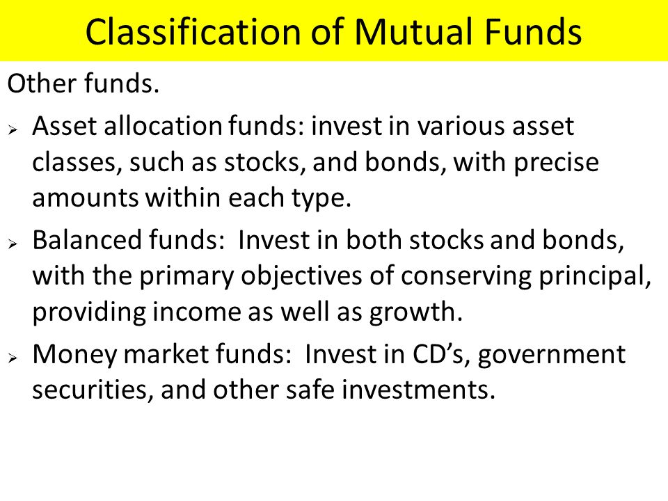 Classification of Mutual Funds Other funds.