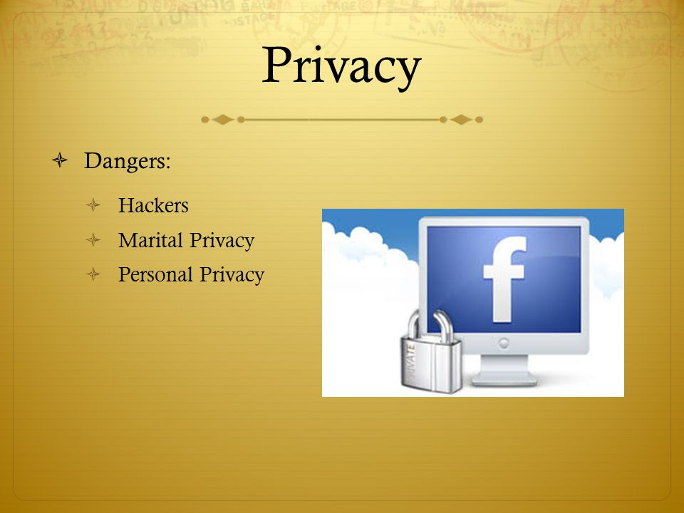 Privacy  Dangers:  Hackers  Marital Privacy  Personal Privacy
