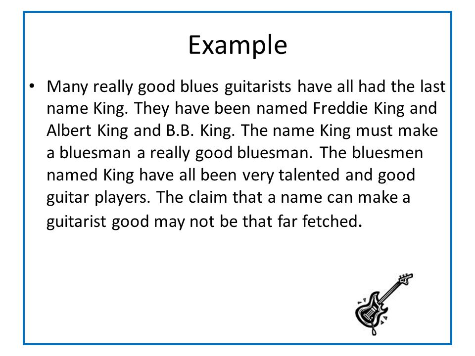 Example Many really good blues guitarists have all had the last name King. They have been named Freddie King and Albert King and B.B. King. The name K