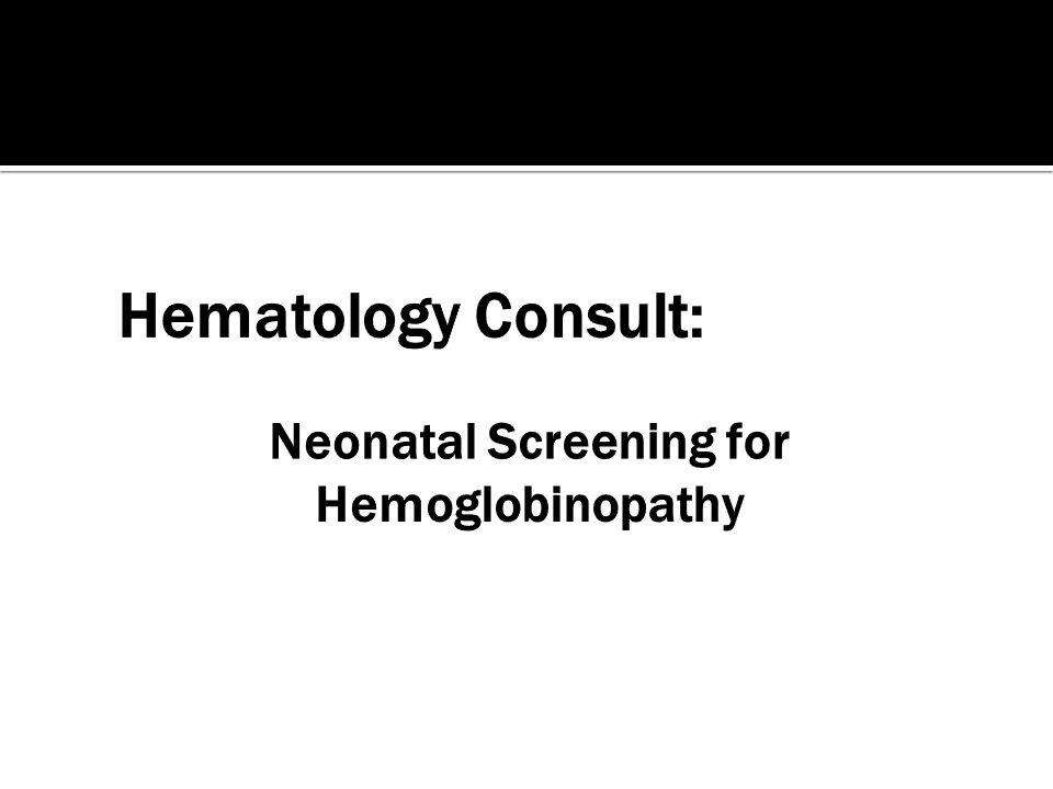 Neonatal Screening for Hemoglobinopathy