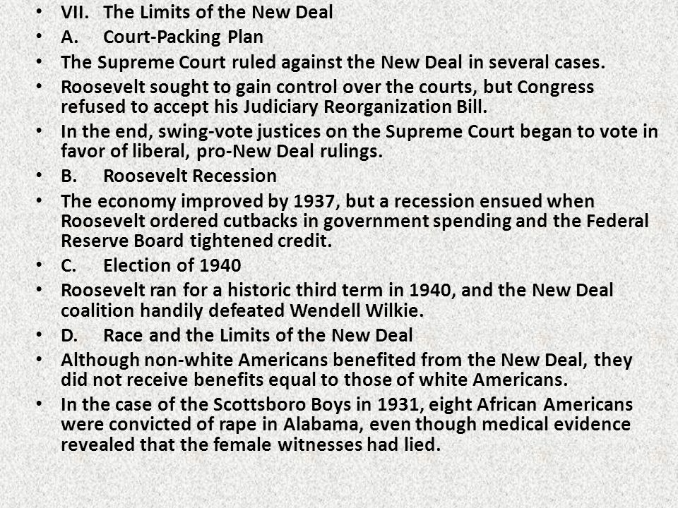 VII.The Limits of the New Deal A.Court-Packing Plan The Supreme Court ruled against the New Deal in several cases.