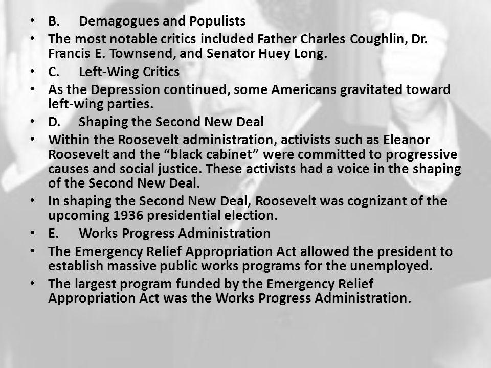 B.Demagogues and Populists The most notable critics included Father Charles Coughlin, Dr.