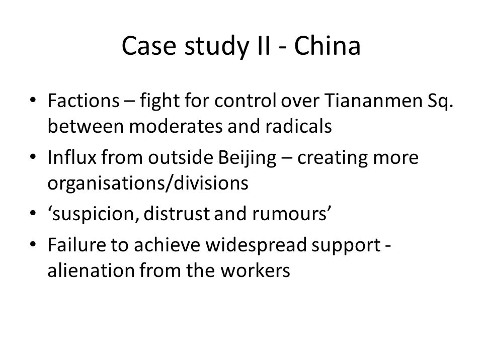 Case study II - China Factions – fight for control over Tiananmen Sq.