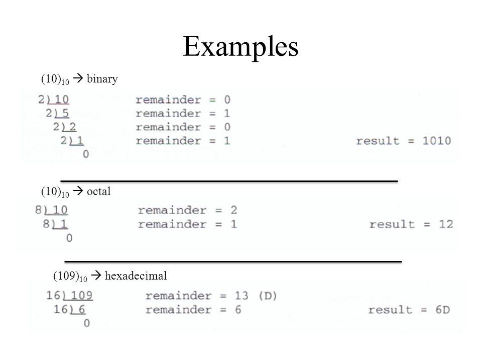 Examples (10) 10  binary (10) 10  octal (109) 10  hexadecimal