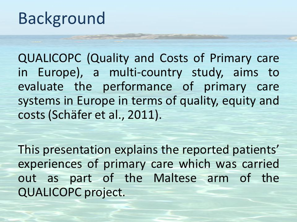 Background QUALICOPC (Quality and Costs of Primary care in Europe), a multi-country study, aims to evaluate the performance of primary care systems in Europe in terms of quality, equity and costs (Schäfer et al., 2011).