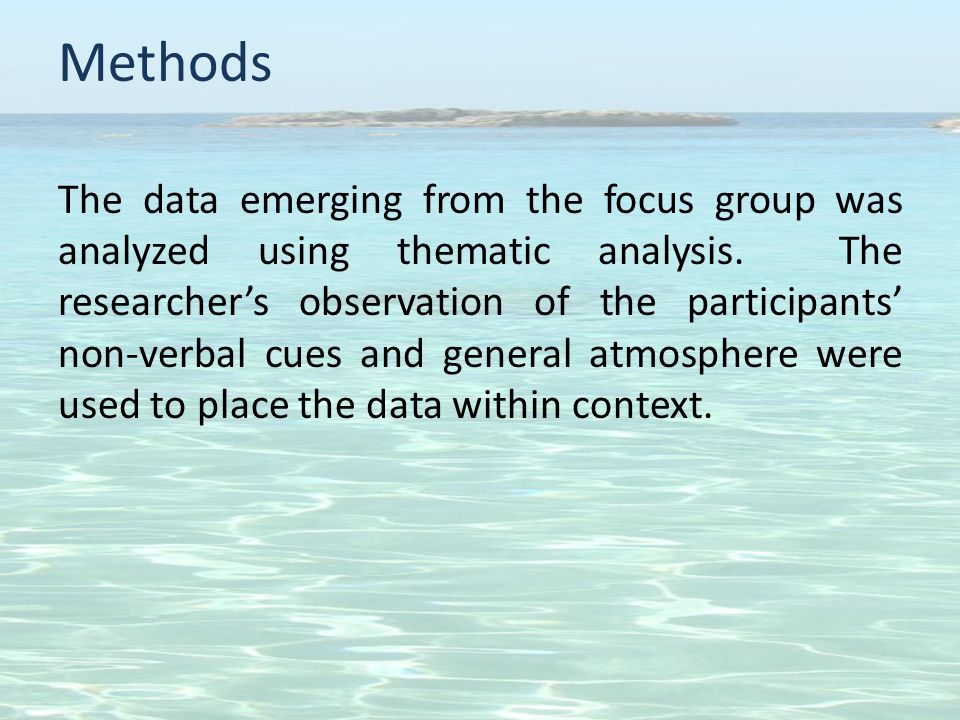 Methods The data emerging from the focus group was analyzed using thematic analysis.