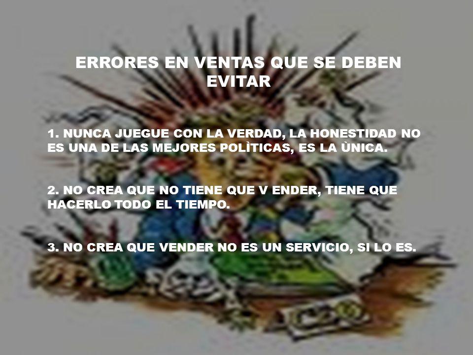 ERRORES EN VENTAS QUE SE DEBEN EVITAR 1.