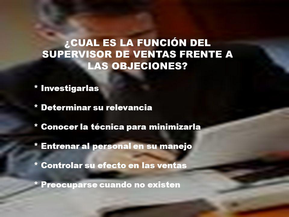 ¿CUAL ES LA FUNCIÓN DEL SUPERVISOR DE VENTAS FRENTE A LAS OBJECIONES.