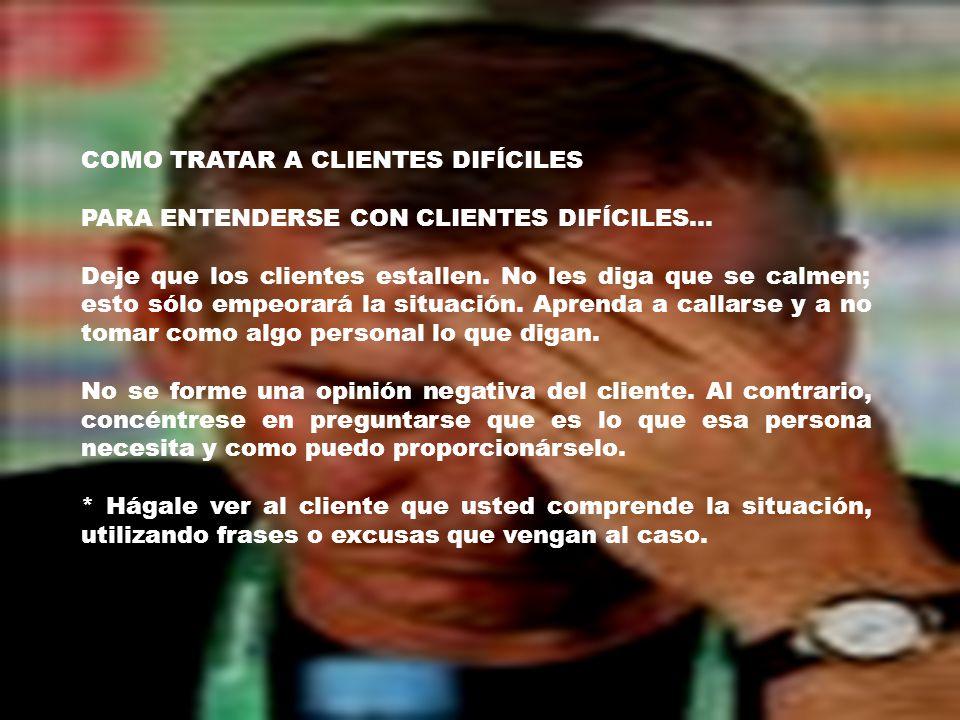 COMO TRATAR A CLIENTES DIFÍCILES PARA ENTENDERSE CON CLIENTES DIFÍCILES...