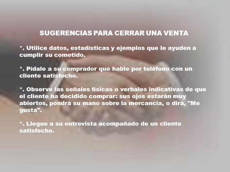 SUGERENCIAS PARA CERRAR UNA VENTA *.