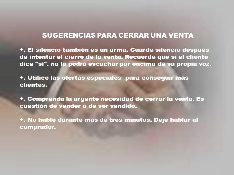 SUGERENCIAS PARA CERRAR UNA VENTA +. El silencio también es un arma.