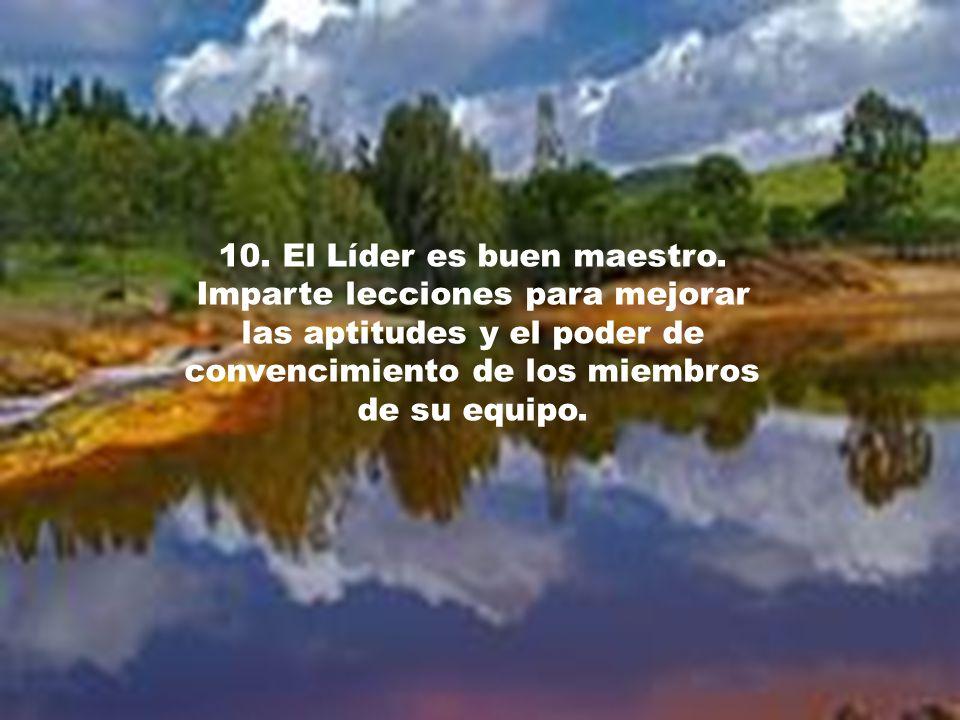 10. El Líder es buen maestro.