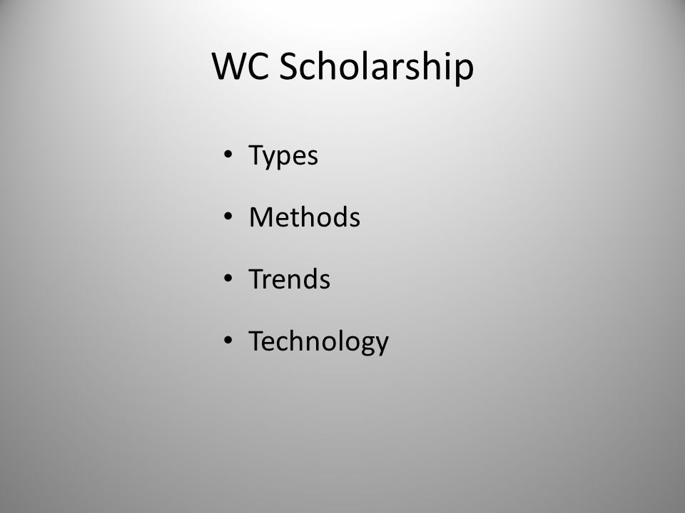 WC Scholarship Types Methods Trends Technology