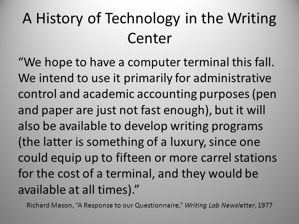 A History of Technology in the Writing Center We hope to have a computer terminal this fall.