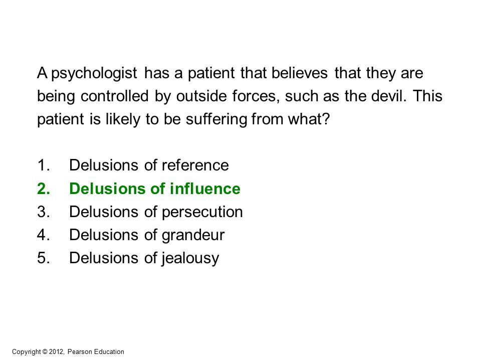 A psychologist has a patient that believes that they are being controlled by outside forces, such as the devil.