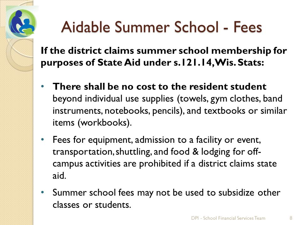 Aidable Summer School - Fees If the district claims summer school membership for purposes of State Aid under s.121.14, Wis.