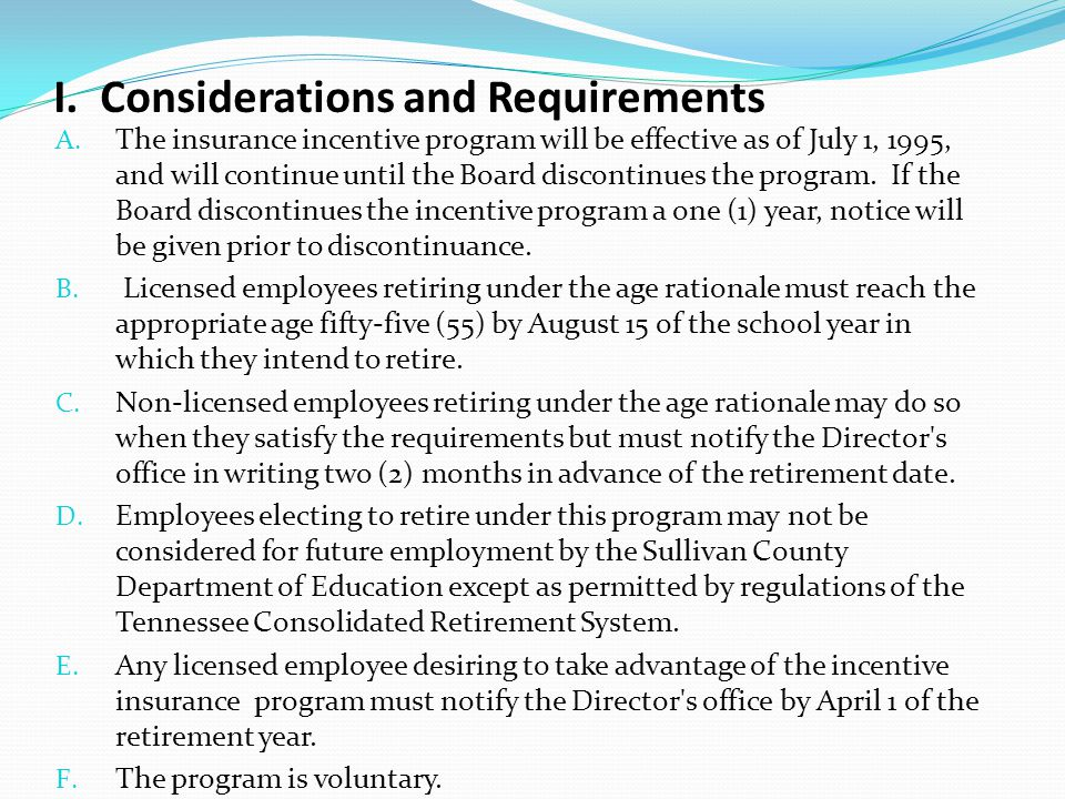 I. Considerations and Requirements A. The insurance incentive program will be effective as of July 1, 1995, and will continue until the Board disconti
