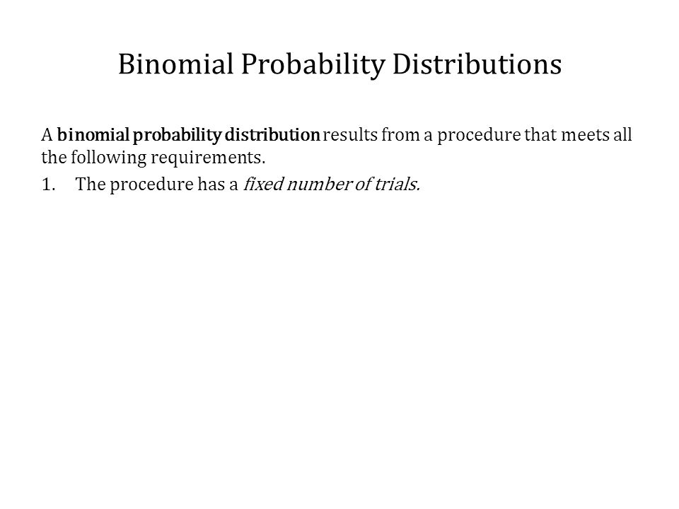 Binomial Probability Distributions Notation for a Binomial Probability Distribution S and F (success and failure) denote the two possible categories of outcomes.