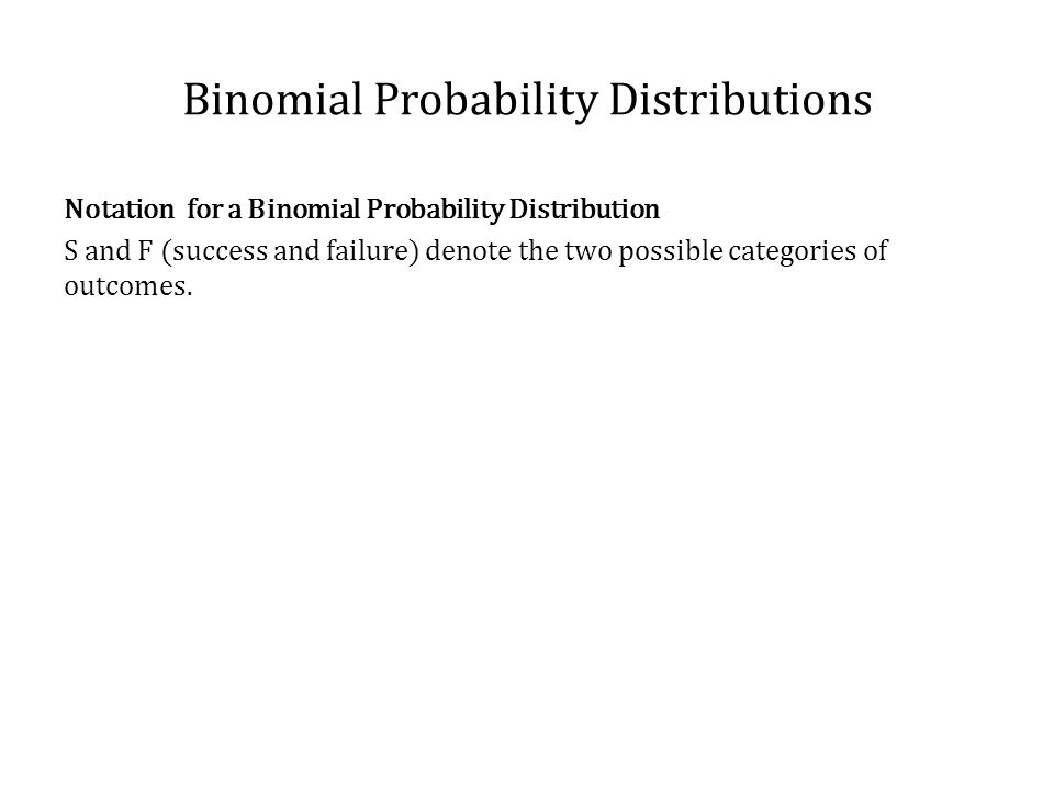 Binomial Probability Distributions Binomial Probability Formula In a binomial Probability distribution, probabilities can be calculated by using the binomial probability formula.