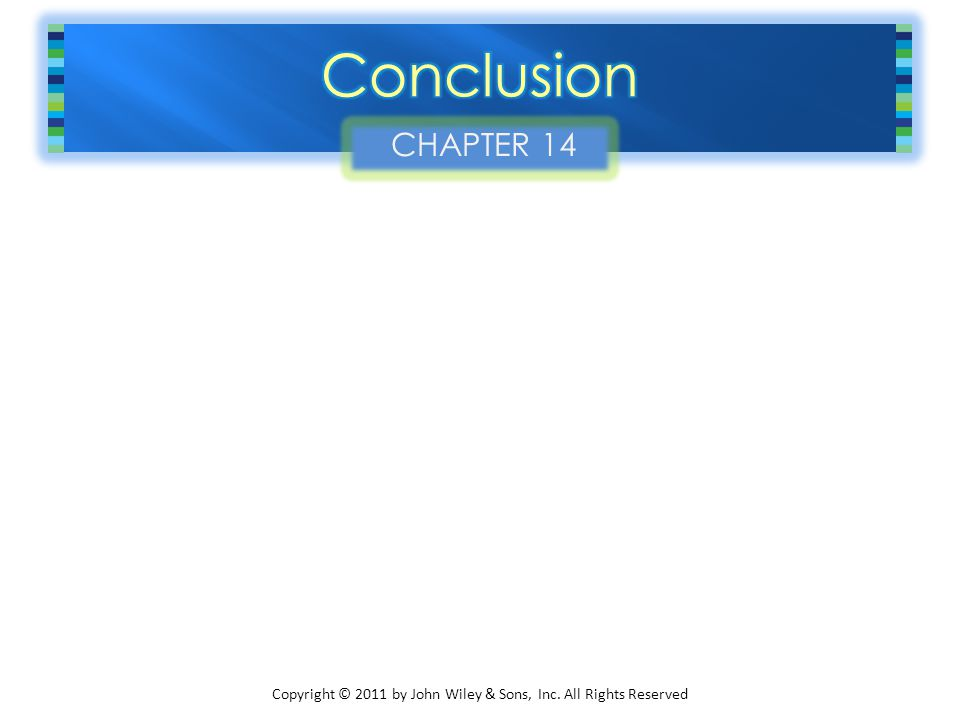 Copyright © 2011 by John Wiley & Sons, Inc. All Rights Reserved CHAPTER 14