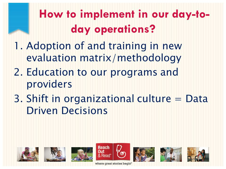 How to implement in our day-to- day operations.