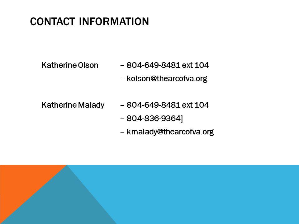 CONTACT INFORMATION Katherine Olson – 804-649-8481 ext 104 – kolson@thearcofva.org Katherine Malady – 804-649-8481 ext 104 – 804-836-9364] – kmalady@thearcofva.org