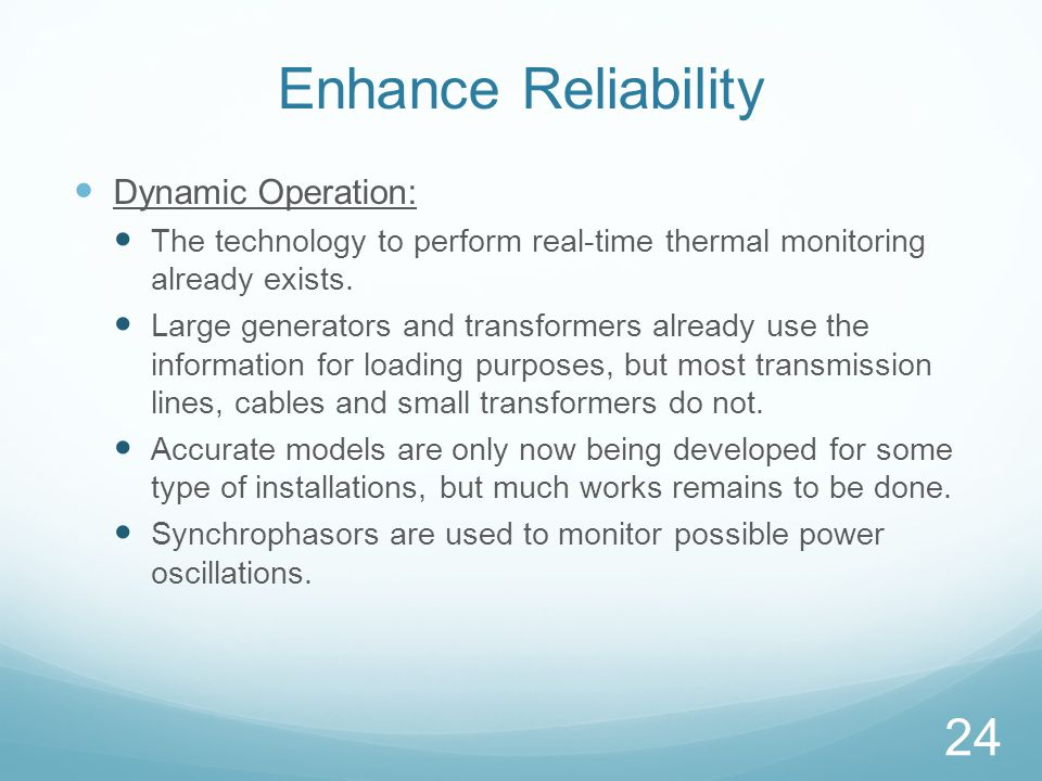 Enhance Reliability Dynamic Operation: The technology to perform real-time thermal monitoring already exists. Large generators and transformers alread