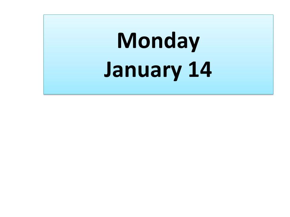 Monday January 14