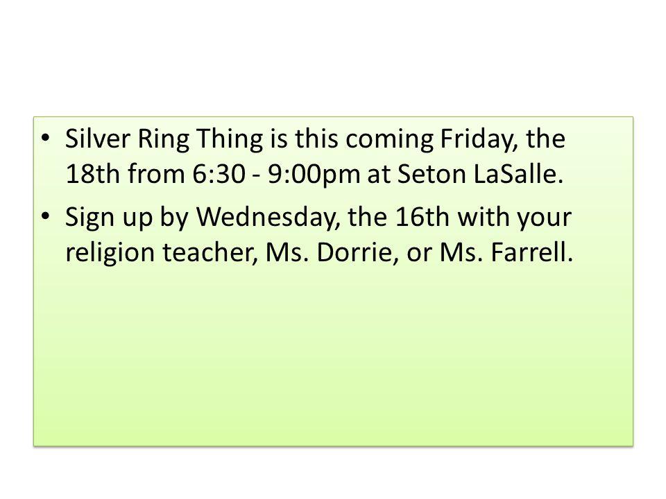 Silver Ring Thing is this coming Friday, the 18th from 6:30 - 9:00pm at Seton LaSalle.