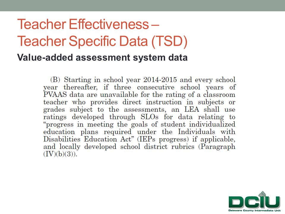 Teacher Effectiveness – Teacher Specific Data (TSD) Value-added assessment system data