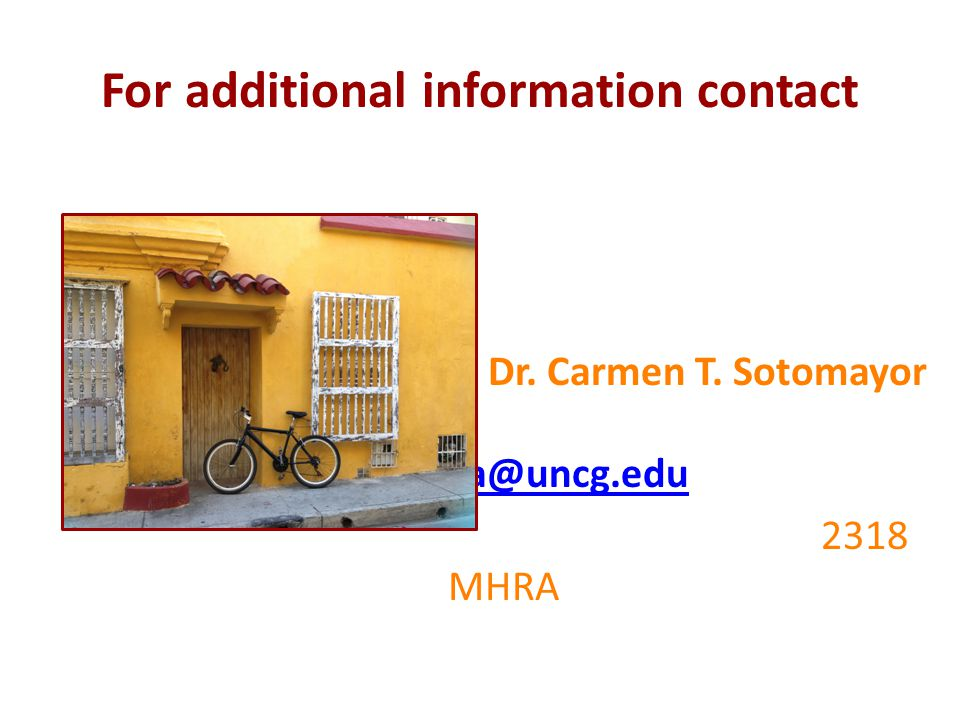 For additional information contact Dr. Carmen T.