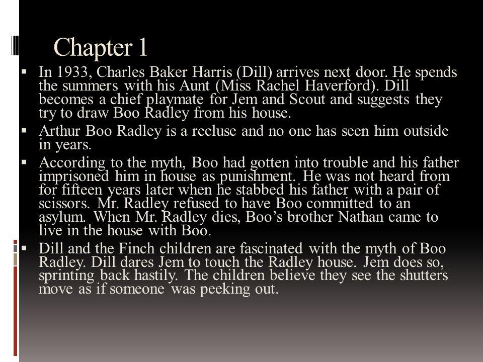 Chapter 1  In 1933, Charles Baker Harris (Dill) arrives next door.