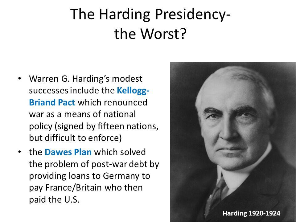 The Harding Presidency- the Worst. Warren G.